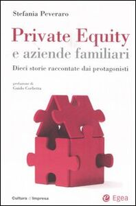 Foto Cover di Private equity e aziende familiari. Dieci storie raccontate dai protagonisti, Libro di Stefania Peveraro, edito da EGEA