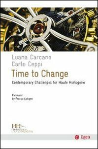 Libro Time to change. Contemporary challenges for haute horologerie Luana Carcano , Carlo Ceppi