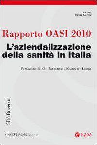 Foto Cover di Rapporto Oasi 2010. L'aziendalizzazione della sanità in Italia, Libro di  edito da EGEA