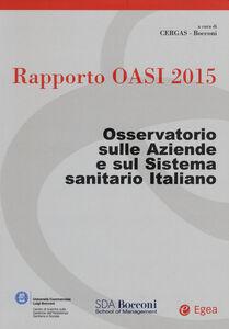 Libro Rapporto Oasi 2015. Osservatorio sulle aziende e sul sistema sanitario italiano