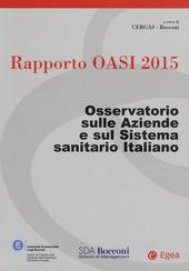 Rapporto Oasi 2015. Osservatorio sulle aziende e sul sistema sanitario italiano