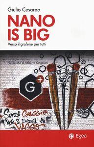 Libro Nano is big. Verso il grafene per tutti Giulio Cesareo