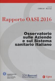 Rapporto Oasi 2016. Osservatorio sulle aziende e sul sistema sanitario italiano.pdf
