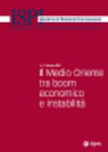 Il medio oriente tra boom economico e instabilità