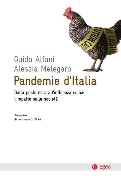 Pandemie d'Italia. Dalla peste nera all'influenza suina: l'impatto sulla società - Guido Alfani,Alessia Melegaro - ebook