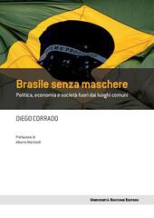 Brasile senza maschere. Politica, economia e società fuori dai luoghi comuni