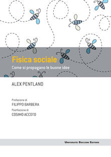 Fisica sociale. Come si propagano le buone idee - Alex Pentland,B. Parrella - ebook