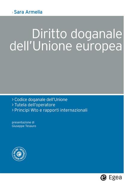 Diritto Doganale Dell Unione Europea Armella Sara Ebook Epub Con Drm Ibs