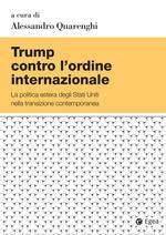 Trump contro l'ordine internazionale. La politica estera degli Stati Uniti nella transizione contemporanea