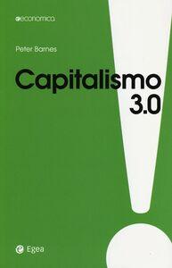 Libro Capitalismo 3.0. Il pianeta patrimonio di tutti Peter Barnes