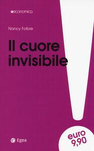 Foto Cover di Il cuore invisibile, Libro di Nancy Folbre, edito da EGEA
