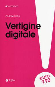 Foto Cover di Vertigine digitale, Libro di Andrew Keen, edito da EGEA