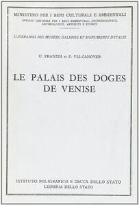 Libro Il palazzo Ducale. Ediz. francese Francesco Valcanover , Umberto Franzoi