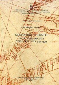Foto Cover di Nuova raccolta colombiana. Vol. 15: Colombo in Spagna: sette anni decisivi della sua vita (1485-1492)., Libro di Juan Manzano Manzano, edito da Ist. Poligrafico dello Stato