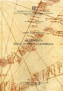 Nuova raccolta colombiana. Vol. 20: Archeologia della scoperta colombiana.