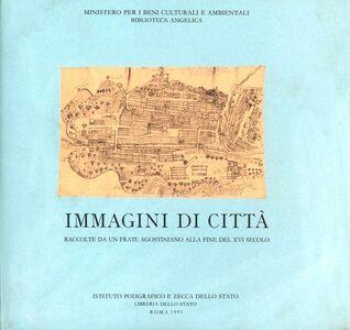 Libro Immagini di città raccolte da un frate agostiniano alla fine del XVI secolo Nicoletta Muratore , Paola Munafò
