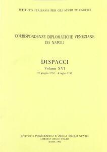 Foto Cover di Corrispondenze diplomatiche veneziane da Napoli: dispacci. Vol. 16, Libro di  edito da Ist. Poligrafico dello Stato
