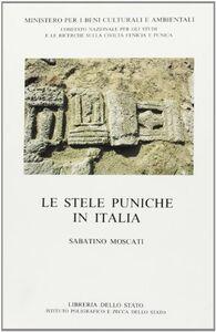 Libro Le stele puniche in Italia Sabatino Moscati
