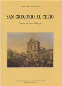 Foto Cover di San Gregorio al Celio. Storia di una abbazia, Libro di Anna M. Pedrocchi, edito da Ist. Poligrafico dello Stato