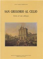 San Gregorio al Celio. Storia di una abbazia