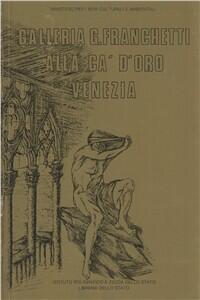 La galleria G. Franchetti alla Ca' d'Oro. Venezia