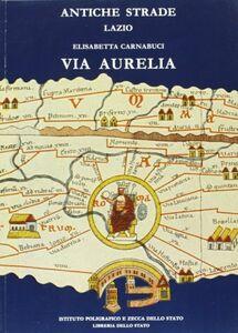 Libro Via Aurelia Elisabetta Carnabuci