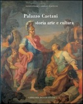 Palazzo Caetani. Storia, arte e cultura