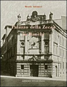 Libro Palazzo della Zecca in Bianchi Micaela Antonucci