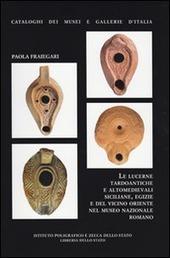 Le lucerne tardoantiche e altomedievali siciliane, egizie e del vicino Oriente nel Museo Nazionale Romano
