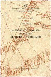Foto Cover di La presenza italiana in Spagna al tempo di Colombo, Libro di Luisa D'Arienzo, edito da Ist. Poligrafico dello Stato