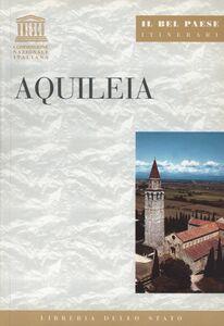 Foto Cover di Aquileia, Libro di Mauro Quercioli, edito da Ist. Poligrafico dello Stato