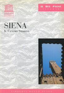 Foto Cover di Siena. Il centro storico, Libro di Paola Grassi, edito da Ist. Poligrafico dello Stato