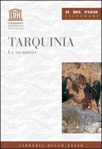 Foto Cover di Tarquinia. Le necropoli, Libro di Mauro Quercioli, edito da Ist. Poligrafico dello Stato
