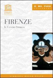 Foto Cover di Firenze. Il centro storico, Libro di Margherita Marvulli, edito da Ist. Poligrafico dello Stato