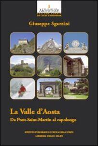 Libro La Val d'Aosta. Da Pont-Saint martin al capoluogo Giuseppe Sgarzini