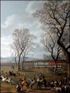 Libro Le ville dei Borbone. Arte, natura e caccia nei siti reali Luca Creti