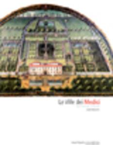 Le ville dei Medici. Da Firenze a Roma