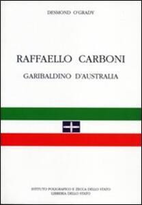 Raffaello Carboni garibaldino d'Australia
