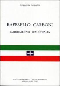 Libro Raffaello Carboni garibaldino d'Australia Desmond O'Grady