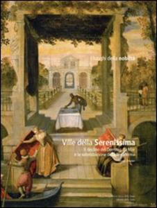 Libro Ville della Serenissima. Il declino del dominio da mar e la valorizzazione della terraferma Giorgio Ortolani