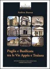 Puglia e Basilicata tra le vie Appia e Traiana