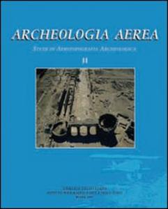 Libro Archeologia aerea. Vol. 2: Studi di aerotopografia archeologica.