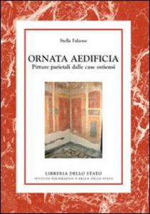 Libro Ornata aedificia. Pitture parietali delle case ostiensi Stella Falzone