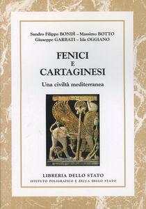 Foto Cover di Fenici e cartaginesi. Una civiltà mediterranea, Libro di  edito da Ist. Poligrafico dello Stato