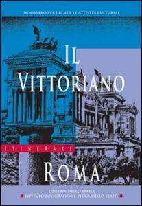 Foto Cover di Il Vittoriano. Roma, Libro di M. Rosaria Coppola, edito da Ist. Poligrafico dello Stato