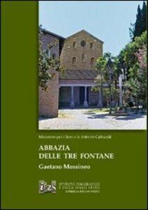 Foto Cover di Abbazia delle Tre Fontane, Libro di  edito da Ist. Poligrafico dello Stato