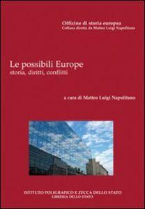 Libro Le possibili Europe. Storia, diritti, conflitti Matteo L. Napolitano