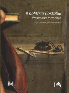 Il polittico Costabili. Prospettive incrociate - Luisa Ciammitti,Vincenzo Gheroldi - copertina