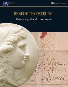 Bollettino di numismatica online. Studi e ricerche (2017). Vol. 3: Benedetto Pistrucci. Carte autografe e altri documenti.
