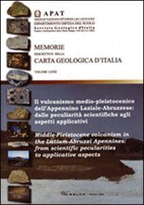 Il vulcanismo medio-pleistocenico dell'Appennino laziale-abruzzese: dalle peculiarità scientifiche agli aspetti applicativi